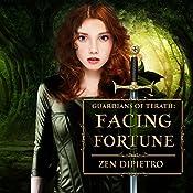 Facing Fortune: Guardians of Terath, Book 2 | Zen DiPietro