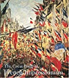 img - for The Great Book of French Impressionism by Diane Kelder (2000-09-01) book / textbook / text book