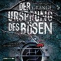 Der Ursprung des Bösen Hörbuch von Jean-Christophe Grangé Gesprochen von: Dietmar Wunder
