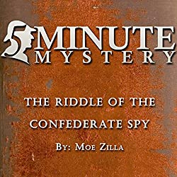 5 Minute Mystery - The Riddle of the Confererate Spy