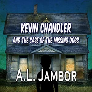 Kevin Chandler and the Case of the Missing Dogs Audiobook