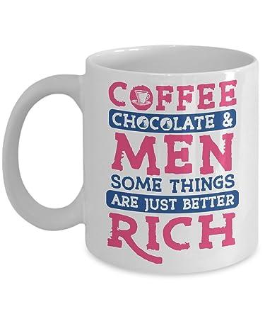 Coffee Chocolate Man Some Things Mug 11 Oz