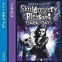 Dark Days: Skulduggery Pleasant, Book 4 Hörbuch von Derek Landy Gesprochen von: Rupert Degas