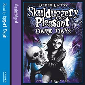 Dark Days: Skulduggery Pleasant, Book 4 Audiobook