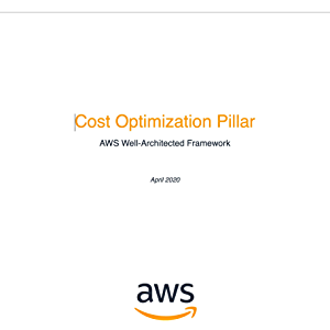 Cost Optimization Pillar: AWS Well-Architected Framework (AWS Whitepaper)