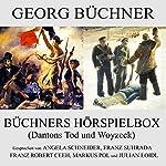 Dantons Tod und Woyzeck (Büchners Hörspielbox) | Georg Büchner