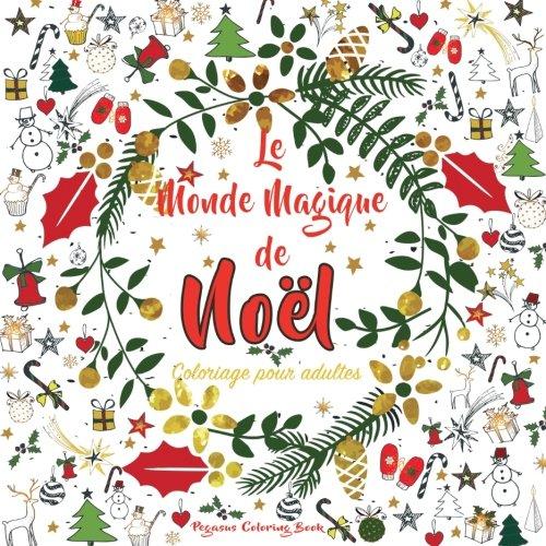 Amazon Fr Coloriages De Noel Un Livre De Coloriages Pour Adultes