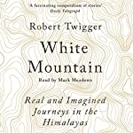 White Mountain | Robert Twigger