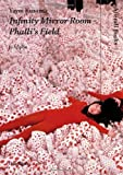 Yayoi Kusama: Infinity Mirror Room - Phalli's Field (Afterall Books / One Work)