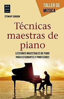 Técnicas maestras de piano (Taller de Música) (Spanish Edition)