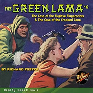 The Green Lama #6: The Case of the Fugitive Fingerprints & The Case of the Crooked Cane Audiobook