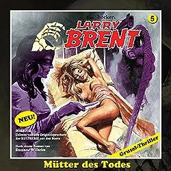 Mütter des Todes (Larry-Brent-Hörbuch 5)