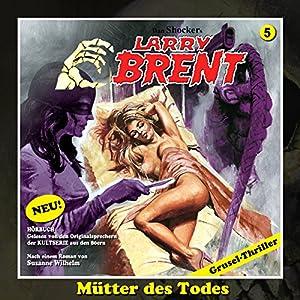 Mütter des Todes (Larry-Brent-Hörbuch 5) Hörbuch