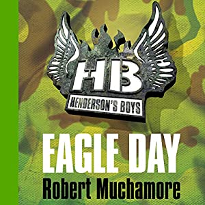 Henderson's Boys: Eagle Day Audiobook