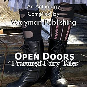 Open Doors: Fractured Fairy Tales Audiobook