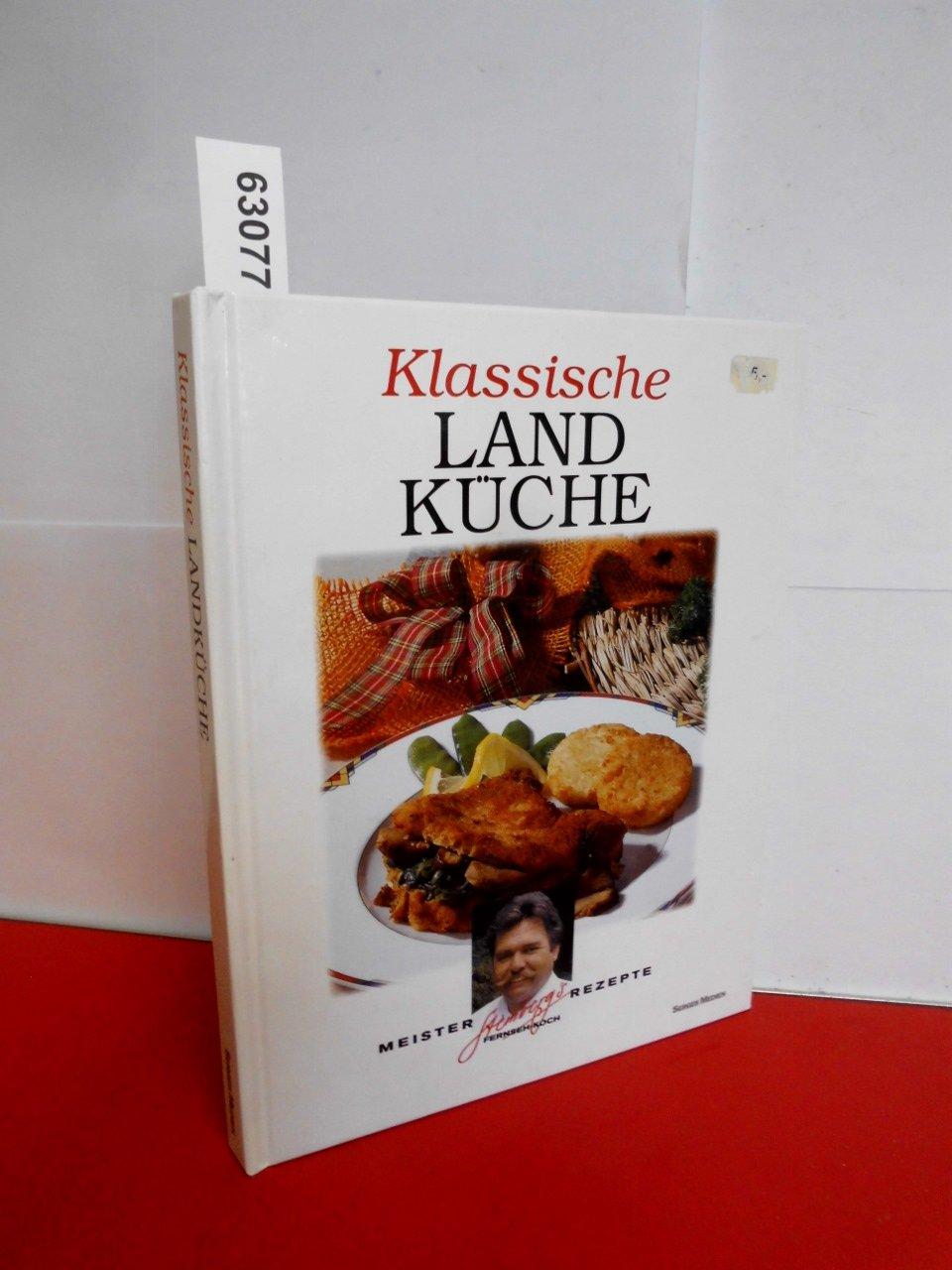 Klassische Landküche [Illustrierte Ausgabe]: Amazon.de: Walter ...