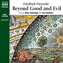 Beyond Good and Evil Audiobook by Friedrich Nietzsche Narrated by Alex Jennings, Roy McMillan