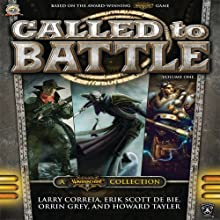 Called to Battle, Vol. One: A Warmachine Collection Audiobook by Larry Correia, Eric Scott de Bie, Orrin Grey, Howard Tayler Narrated by Bronson Pinchot, Ray Porter