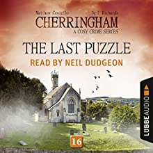 The Last Puzzle (Cherringham - A Cosy Crime Series: Mystery Shorts 16) Audiobook by Matthew Costello, Neil Richards Narrated by Neil Dudgeon