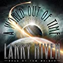 A World Out of Time Audiobook by Larry Niven Narrated by Tom Weiner