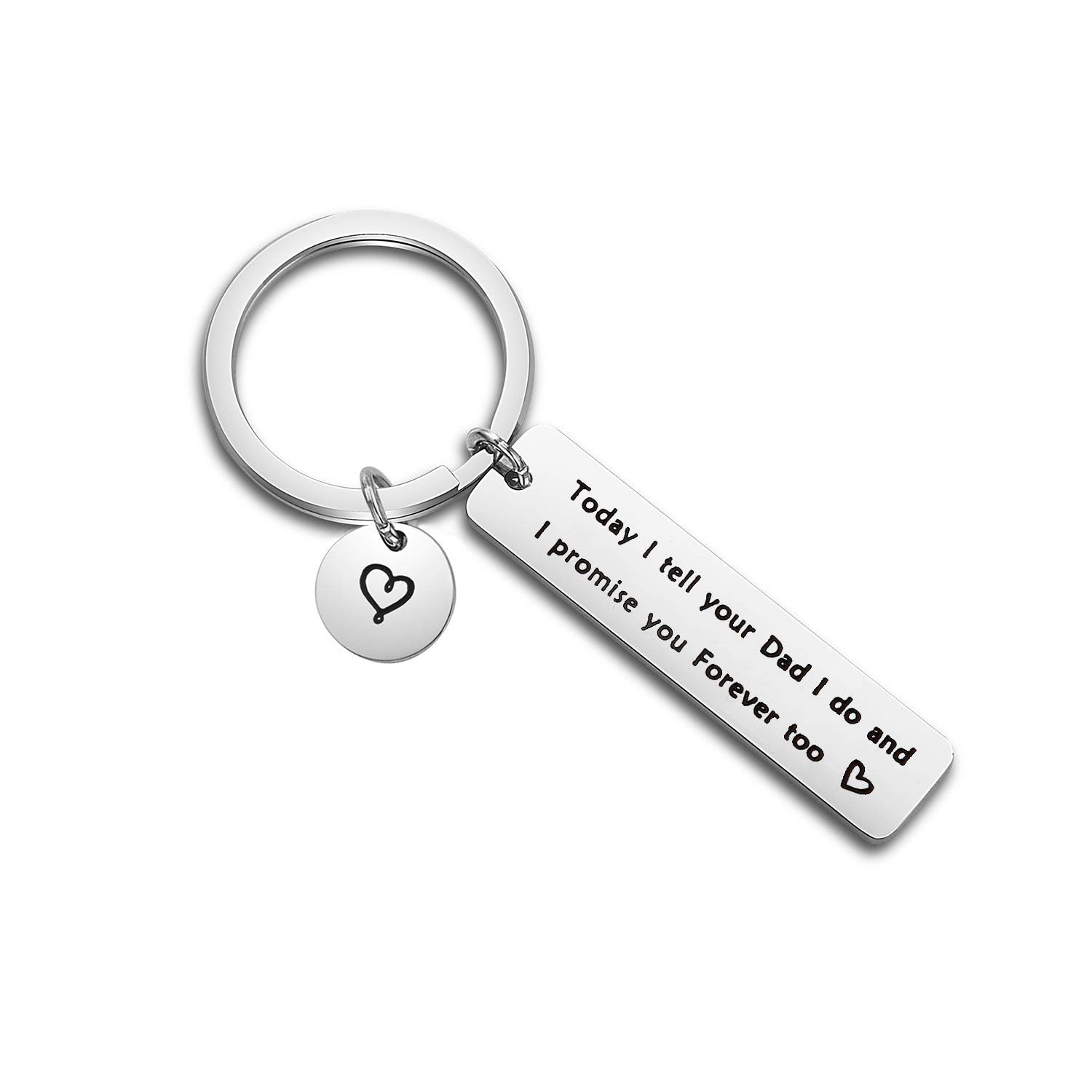 TGBJE Today I Tell Your Dad/Mom I Do I Promise You Forever Too Keychain Stepdaughter Wedding Gift from Stepmom (Dad Keychain)