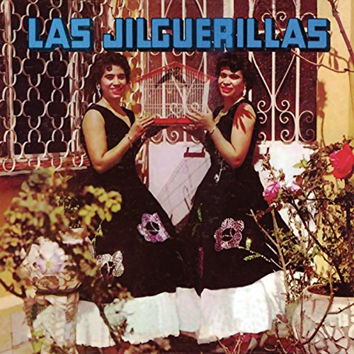 Stream or buy for $9.99 · Las Jilguerillas