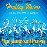 Attract Abundance and Prosperity: Brainwave Entrainment (Healing Waters Embedded With 1-3hz Delta Isochronic Tones)