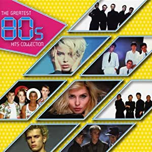 The Greatest 80s Hit Collection