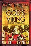 God's Viking: Harald Hardrada: The Varangian guard of The Byzantine Emprerors AD 998 to 1204