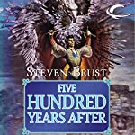 Five Hundred Years After | Steven Brust