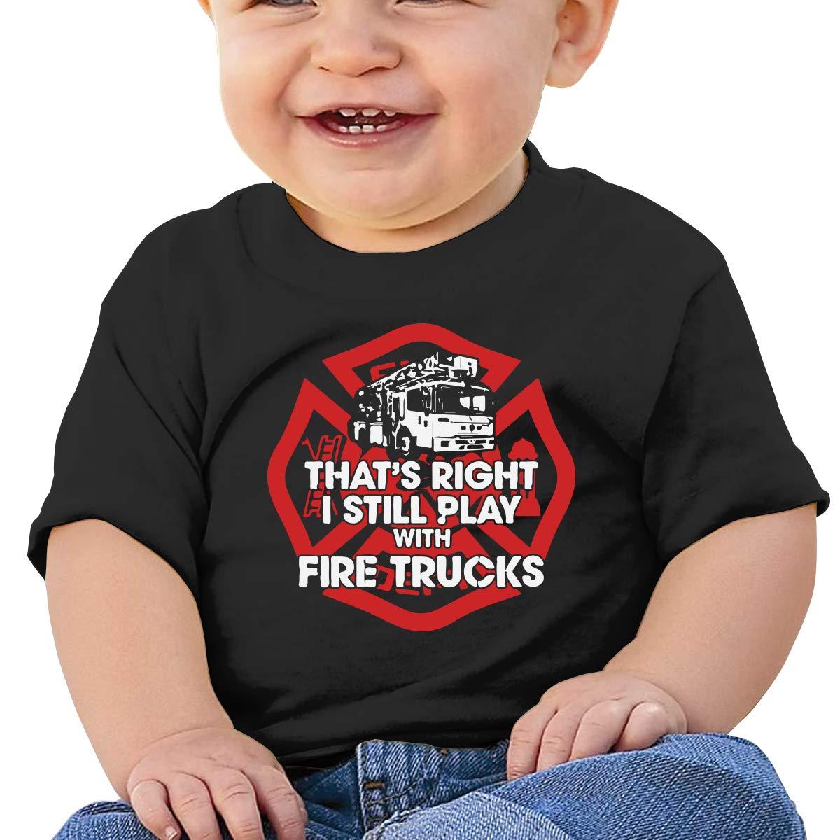 I Still Play with Fire Trucks Newborn Baby Short Sleeve Crew Neck Tee Shirt 6-18 Month Tops