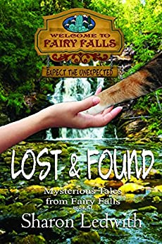Lost and Found (Mysterious Tales from Fairy Falls) by [Ledwith, Sharon]