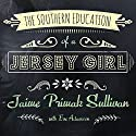 The Southern Education of a Jersey Girl: Adventures in Life and Love in the Heart of Dixie Audiobook by Jaime Primak Sullivan Narrated by Jaime Primak Sullivan