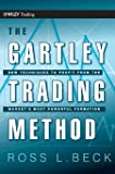 The Gartley Trading Method: New Techniques To Profit from the Market's Most Powerful Formation