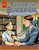 Elizabeth Blackwell: America's First Woman Doctor (Graphic Biographies)
