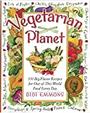 The Vegetarian Planet: 350 Big-Flavor Recipes for Out-Of-This-World Food Every Day (Non)
