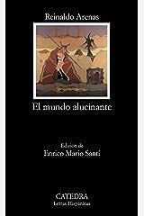 El mundo alucinante (Letras Hispanicas) (Spanish Edition) (Letras Hispanicas/ Hispanic Writings) Paperback