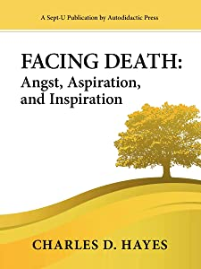 Facing Death: Angst, Aspiration, and Inspiration