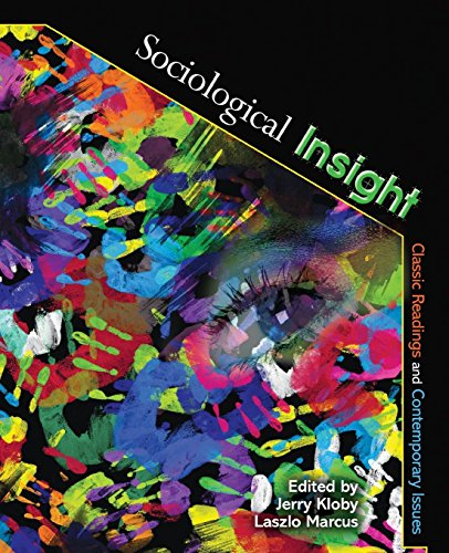 Sociological Insight: Classic Readings and Contemporary Issues