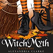 Witch Myth: Wildfire: A Yew Hollow Cozy Mystery - Book 0 | Alexandria Clarke