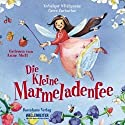Die kleine Marmeladenfee Hörbuch von Véronique Witzigmann, Carina Zacharias Gesprochen von: Anne Moll
