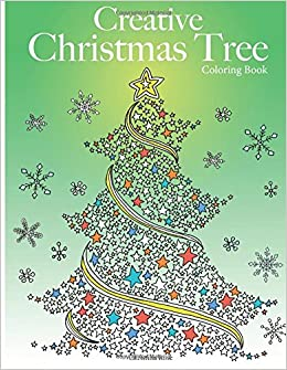 Amazon Creative Christmas Tree Coloring Book A Collection Of Classic Contemporary Trees To Color 9781910771488 Christina Rose Books