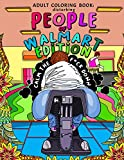 Adult Coloring Book: Disturbing People of Walmart Edition | Calm the F*ck Down