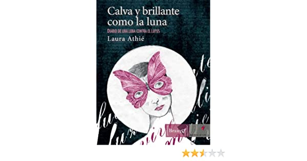 Amazon.com: Calva y brillante como la luna (Spanish Edition) eBook: Laura Athie: Kindle Store