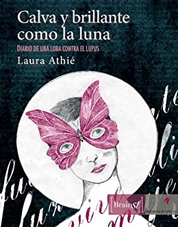 Calva y brillante como la luna (Spanish Edition) by [Athie, Laura]