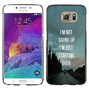 Be Good Phone Accessory // Dura Cáscara cubierta Protectora Caso Carcasa Funda de Protección para Samsung Galaxy S6 SM-G920 // Not Giving Up Starting Over Inspiring