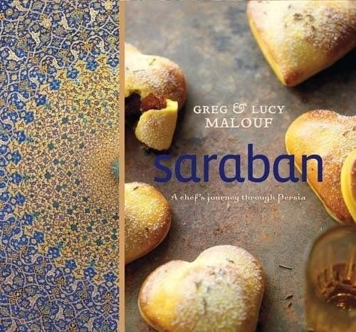 Saraban: A Chef's Journey through Persia by Greg Malouf, Lucy Malouf