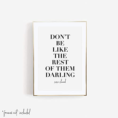 Don\'t Be Like the Rest of Them, Darling. -Coco Chanel Quote Print, Unframed