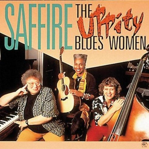 The Uppity Blues Women by Saffire - Uppity Blues Women