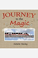 Journey to the Magic Paperback